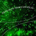 Sound Of Psy Trance Goa: Vol 03