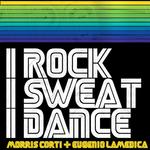 I Rock I Sweat I Dance