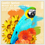 Exotic Series (mixed By Mike Cortez) (unmixed tracks)