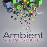 Ambient Soundscapes: Vol 1