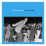 Disco Discharge: Disco Boogie