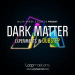 Dark Matter: Experiments In Dubstep (Sample Pack WAV/APPLE/LIVE/REASON)