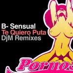 Te Quiero Puta (DJM remixes)