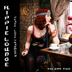 Hippie Lounge Vol 2: Peace Love & Harmony