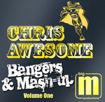 AWESOME, Chris - Bangers & Mashup Vol 1 (Front Cover)