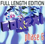 Bonzai Records: Phase 6 (Full Length Edition)