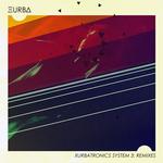 Xurbatronics System 3 (remixes)
