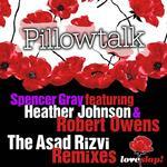 Pillow Talk (The Asad Rizvi remixes)
