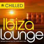 Chilled Ibiza Lounge: Laid Back Grooves From The Coolest Bars In Eivissa (unmixed tarcks)