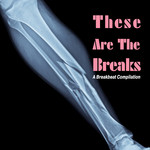 These Are The Breaks