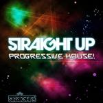 Straight Up Progressive House!