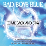 BAD BOYS BLUE - Come Back & Stay 2010 (Front Cover)