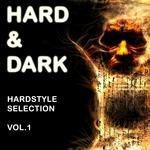 Hard & Dark Hardstyle Selection: Vol 1