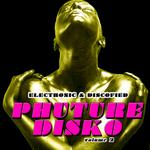 Electronic & Discofied: Phuture Disko Vol 2