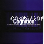 Cognition: A Collection Of Twisted Grooves & Reconstructed Beats
