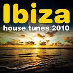 Ibiza House Tunes 2010