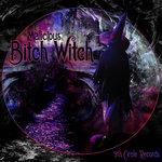 Bitch Witch EP