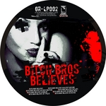 BITCH BROS - Bitch Bros Believes (Front Cover)