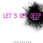 Let''s Get Deep Volume 1