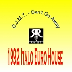Don't Go Away (1992 Italo Euro House)