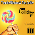 WISDOM, Timothy & THE OUTLIER - The Lollidrop EP (Front Cover)