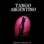 VARIOUS - Tango Argentino: Platinum Collection Two (Front Cover)