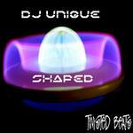 DJ UNIQUE - Shaped (Front Cover)