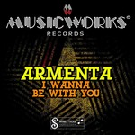 ARMENTA - I Wanna Be With You EP (Front Cover)