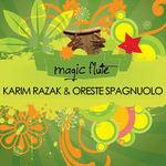 RAZAK, Karim/ORESTE SPAGNUOLO - Magic Flute (Front Cover)