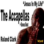 CLARK, Roland - Jesus In My Life (The accapellas & Bonus Beat) (Front Cover)