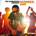 UNDERDOG PROJECT, The - Summer Jam 2010 (Front Cover)