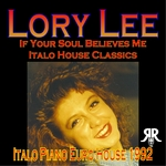 LEE, Lory - If Your Soul Believes Me (Italo Piano Euro House) (Front Cover)