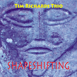 RICHARDS TRIO, Tim - Shapeshifting (Front Cover)