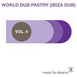 Music For Dreams Presents World Dub Pastry (Ibiza Dub) Vol 4