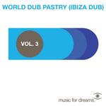 Music For Dreams Presents World Dub Pastry (Ibiza Dub) Vol 3