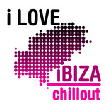VARIOUS - I Love Ibiza Chillout (Front Cover)