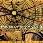 House Of Irma: Vol 3