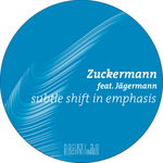 ZUCKERMANN feat JAGERMANN - Subtle Shift In Emphasis (Front Cover)