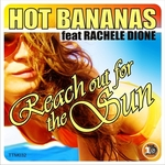 HOT BANANAS feat RACHELE DIONE - Reach Out Of The Sun (Front Cover)