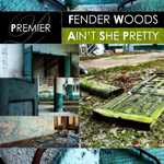 WOODS, Fender - Ain't She Pretty (Front Cover)
