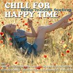 VARIOUS - Chill For Happy Time (Lounge & Ambient Moods Del Mar) (Front Cover)
