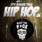 Its Bigger Than Hip Hop UK