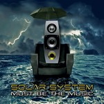 SOLAR SYSTEM - Must Be The Music (Front Cover)