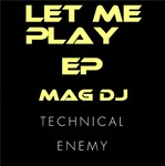 MAG DJ - Let Me Play EP (Front Cover)