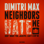 Neighbors Hate We