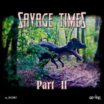 Savage Times Pt II (The Great Hunger)