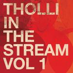 Tholli In The Stream: Vol 1 (unmixed tracks)