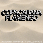 DYSON, Miles/FLUTUANCE/THE SOULBROTHERS - Copacabana (Front Cover)