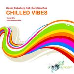 CABALLERO, Cesar/CARO SANCHEZ - Chilled Vibes (Front Cover)