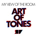 Art Of Tones Presents My View Of The Room (unmixed tracks & continuous DJ mix)